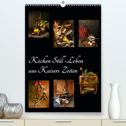 Küchen Still-Leben aus Kaisers Zeiten (Premium, hochwertiger DIN A2 Wandkalender 2021, Kunstdruck in Hochglanz) von Ola Feix,  Eva