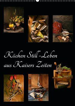 Küchen Still-Leben aus Kaisers Zeiten (Wandkalender 2019 DIN A2 hoch) von Ola Feix,  Eva