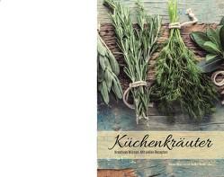 Küchenkräuter – Kreatives Würzen von Válki-Wollrabe,  A.-M.