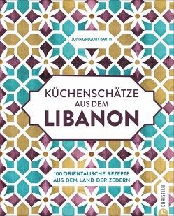Küchenschätze aus dem Libanon von Gregory-Smith,  John