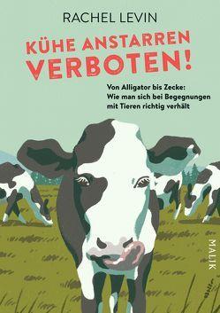 Kühe anstarren verboten! von Drolshagen,  Ebba D., Levin,  Rachel, Östberg,  Jeff