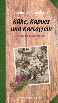 Kühe, Kappes und Kartoffeln von Kotthaus-Haack,  Dorothee