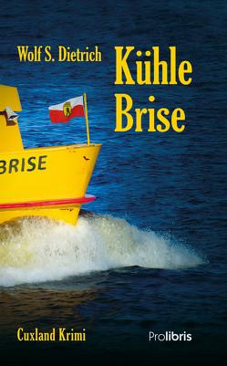 Kühle Brise von Dietrich,  Wolf S.