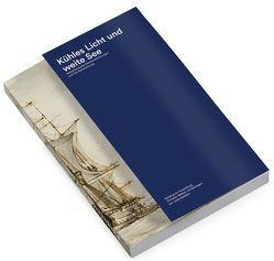 Kühles Licht und weite See. Niederländische Meisterzeichnungen und ihre Restaurierung von Keddies,  Jutta, Melzer,  Christien