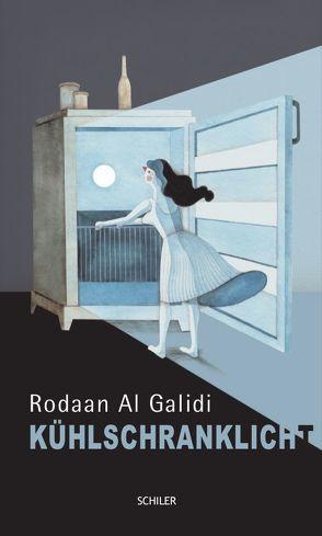 Kühlschranklicht von Al Galidi,  Rodaan, van Thillo,  Cliff, Wieczorek,  Stefan