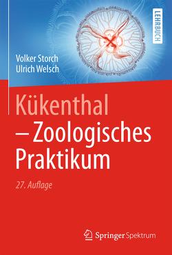 Kükenthal – Zoologisches Praktikum von Storch,  Volker, Welsch,  Ulrich