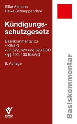 Kündigungsschutzgesetz von Altmann,  Silke, Schneppendahl,  Heike
