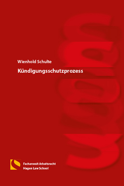 Kündigungsschutzprozess von Schulte,  Wienhold