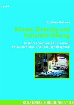 Künste, Diversity und Kulturelle Bildung von Kolland,  Dorothea