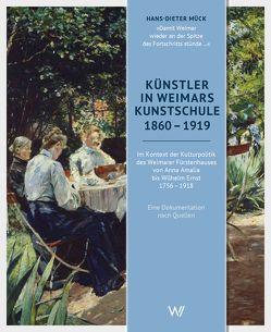 Künstler in Weimars Kunstschule 1860-1919 von Mück,  Hans-Dieter
