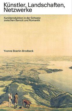 Künstler, Landschaften, Netzwerke von Boerlin-Brodbeck,  Yvonne
