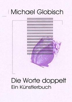 Künstlerbuch von Globisch,  Michael