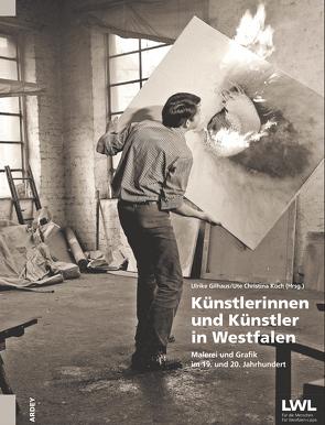 Künstlerinnen und Künstler in Westfalen von Gilhaus,  Ulrike, Koch,  Ute Christina