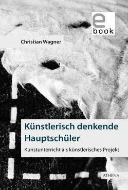 Künstlerisch denkende Hauptschüler von Wagner,  Christian