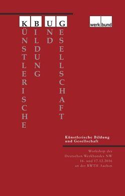 Künstlerische Bildung und Gesellschaft von Deutscher Werkbund NW e.V.