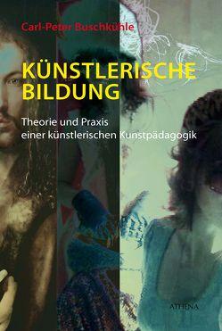 Künstlerische Bildung von Buschkühle,  Carl-Peter