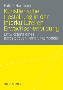 Künstlerische Gestaltung in der interkulturellen Erwachsenenbildung von Herrmann,  Fatma