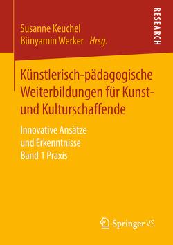 Künstlerisch-pädagogische Weiterbildungen für Kunst- und Kulturschaffende von Keuchel,  Susanne, Werker,  Bünyamin