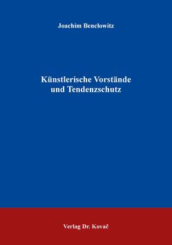 Künstlerische Vorstände und Tendenzschutz von Benclowitz,  Joachim