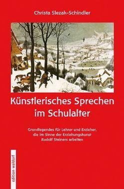 Künstlerisches Sprechen im Schulalter von Slezak-Schindler,  Christa