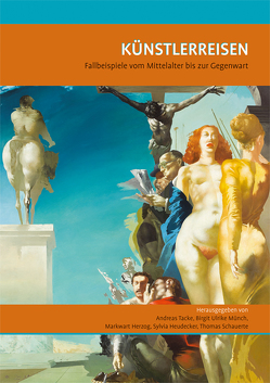 Künstlerreisen von Herzog,  Markwart, Heudecker,  Sylvia, Münch,  Birgit Ulrike, Schauerte,  Thomas, Tacke,  Andreas