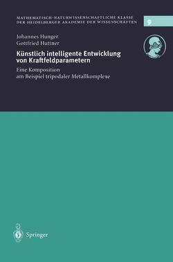 Künstlich intelligente Entwicklung von Kraftfeldparametern von Hunger,  Johannes, Huttner,  Gottfried