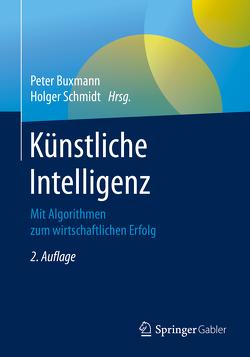Künstliche Intelligenz von Buxmann,  Peter, Schmidt,  Holger