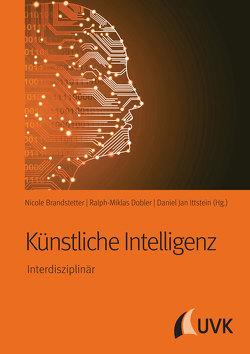 Künstliche Intelligenz von Brandstetter,  Nicole, Dobler,  Ralph-Miklas, Ittstein,  Daniel Jan