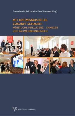 Mit Optimismus in die Zukunft schauen von Bender,  Gunnar, Herbrich,  Ralf, Siebenhaar,  Klaus
