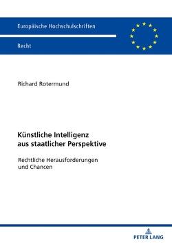 Künstliche Intelligenz aus staatlicher Perspektive von Rotermund,  Richard