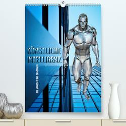Künstliche Intelligenz – die Zukunft hat begonnen (Premium, hochwertiger DIN A2 Wandkalender 2021, Kunstdruck in Hochglanz) von Bleicher,  Renate