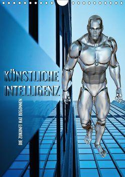 Künstliche Intelligenz – die Zukunft hat begonnen (Wandkalender 2018 DIN A4 hoch) von Bleicher,  Renate
