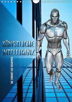 Künstliche Intelligenz – die Zukunft hat begonnen (Wandkalender 2019 DIN A4 hoch) von Bleicher,  Renate