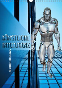 Künstliche Intelligenz – die Zukunft hat begonnen (Wandkalender 2020 DIN A3 hoch) von Bleicher,  Renate