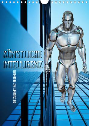 Künstliche Intelligenz – die Zukunft hat begonnen (Wandkalender 2020 DIN A4 hoch) von Bleicher,  Renate