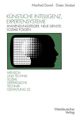 Künstliche Intelligenz, Expertensysteme von Daniel,  Manfred, Striebel,  Dieter