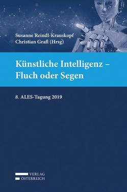 Künstliche Intelligenz – Fluch oder Segen von Grafl,  Christian, Reindl-Krauskopf,  Susanne