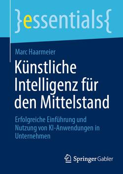 Künstliche Intelligenz für den Mittelstand von Haarmeier,  Marc