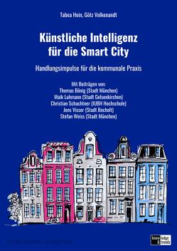 Künstliche Intelligenz für die Smart City von Hein,  Tabea, Volkenandt,  Götz