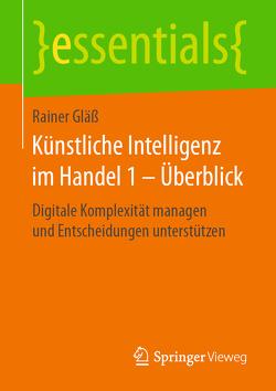 Künstliche Intelligenz im Handel 1 – Überblick von Gläß,  Rainer