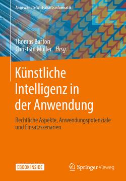Künstliche Intelligenz in der Anwendung von Barton,  Thomas, Müller,  Christian