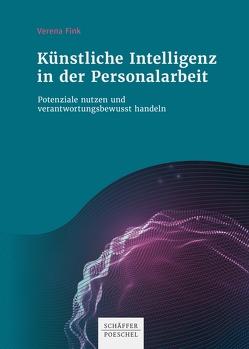 Künstliche Intelligenz in der Personalarbeit von Fink,  Verena