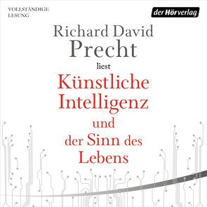 Künstliche Intelligenz und der Sinn des Lebens von Precht,  Richard David
