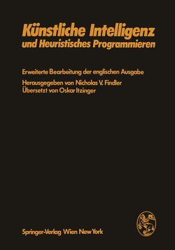 Künstliche Intelligenz und Heuristisches Programmieren von Findler,  N.V., Itzinger,  O.