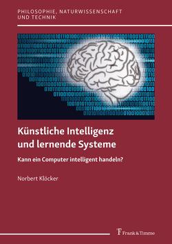 Künstliche Intelligenz und lernende Systeme von Klöcker,  Norbert