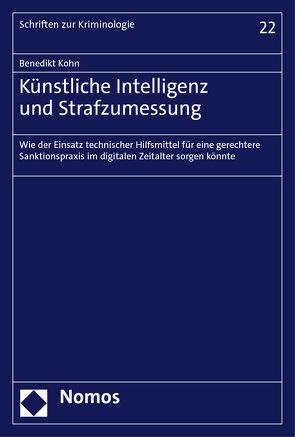 Künstliche Intelligenz und Strafzumessung von Kohn,  Benedikt