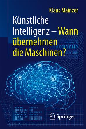 Künstliche Intelligenz – Wann übernehmen die Maschinen? von Mainzer,  Klaus