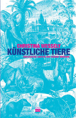 Künstliche Tiere von Wessely,  Christina
