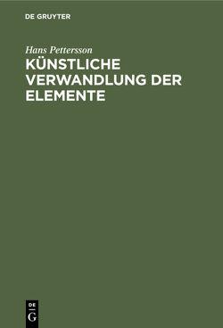 Künstliche Verwandlung der Elemente von Pettersson,  Hans