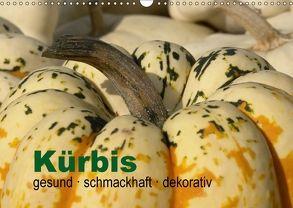 Kürbis: gesund · schmackhaft · dekorativ (Wandkalender 2018 DIN A3 quer) von Barig,  Joachim